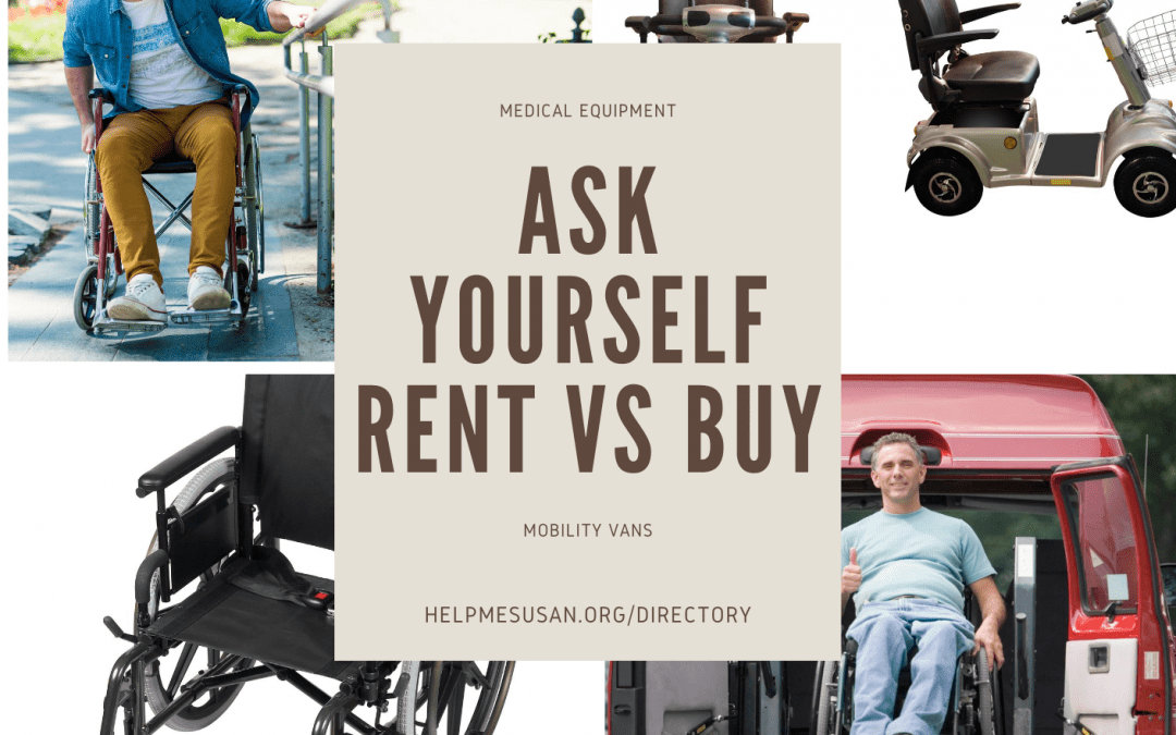 TO BUY or NOT TO BUY YOUR MOBILITY EQUIPMENT